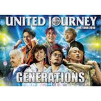 GENERATIONS from EXILE TRIBE/GENERATIONS LIVE TOUR 2018 UNITED JOURNEY (初回限定) 【DVD】