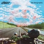 THE CHEMICAL BROTHERS ケミカルブラザーズ / No Geography 輸入盤 〔CD〕