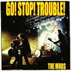 GO STOP TROUBLE/THE MODS[CD]【返品種別A】