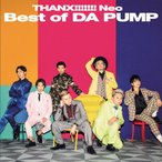 THANX!!!!!!!Neo Best of DA PUMP 【CD+DVD盤】/DA PUMP[CD+DVD]【返品種別A】